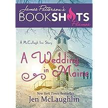 A Wedding in Maine: A McCullagh Inn Story (BookShots Flames)