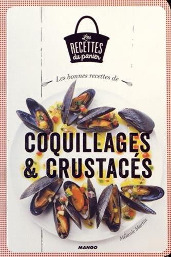 Les bonnes recettes de coquillages & crustacés par Mélanie Martin