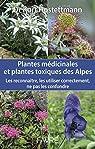 Plantes médicinales et plantes toxiques des Alpes par Hostettmann
