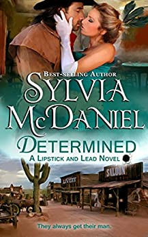 Determined: Western Historical Romance (Lipstick and Lead series Book 5) by [McDaniel, Sylvia]