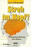 Stroh im Kopf? Gebrauchsanleitung fürs Gehirn. von Vera F. Birkenbihl (Juli 2000) Broschiert