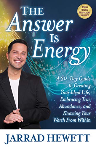 The Answer is Energy: A Thirty-DayGuide to Creating Your Ideal Life, Embracing True Abundance, and Knowing Your Worth From Within (English Edition)