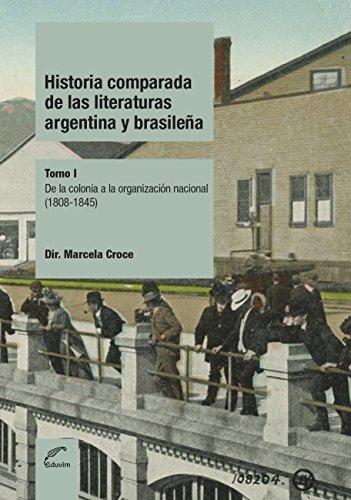 Historia comparada de las literaturas Argentina y Brasileña. De la colonia a la organización nacional - Tomo 1 (Poliedros)