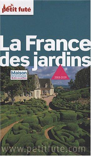 Petit Futé La France des jardins