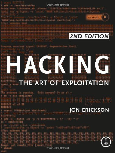 Hacking: The Art of Exploitation, 2nd Edition by Erickson, Jon (2008) Paperback