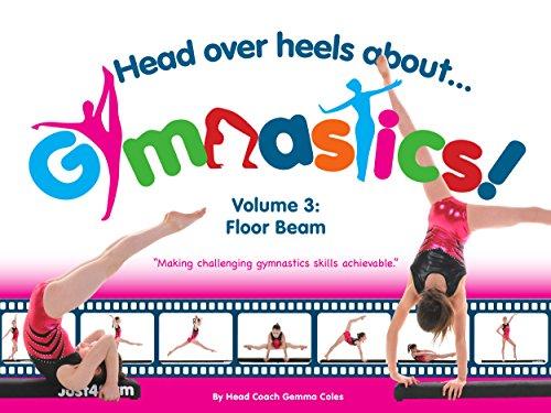 Head Over Heels About Gymnastics Volume 3 Floor Beam (English Edition) por Gemma Coles