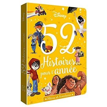 DISNEY - 52 histoires pour l'année - Héros et Aventures