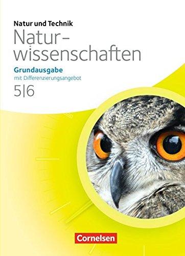 Natur und Technik - Naturwissenschaften: Grundausgabe mit Differenzierungsangebot - Nordrhein-Westfalen und Niedersachsen: 5./6. Schuljahr - Schülerbuch
