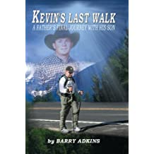 Kevin's Last Walk a Father's Final Journey with His Son (English Edition)