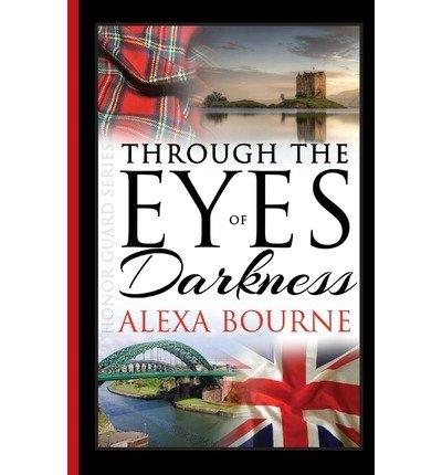 [ Through The Eyes Of Darkness ] By Bourne, Alexa (Author) [ Feb - 2013 ] [ Paperback ] (Alexa Bourne)