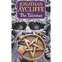 The Talisman by Jonathan Aycliffe (2001-01-26)