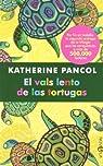 El vals lento de las tortugas ) par Pancol