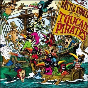 Battle Songs of the Toucan Pirates (1999-08-02)
