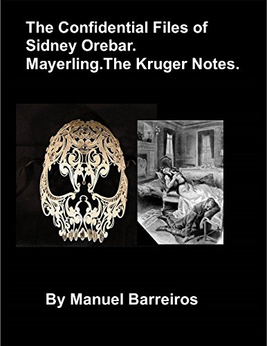 Book cover image for The Confidential Files of Sidney Orebar.Mayerling.The Kruger Notes.: A Victorian Tale.