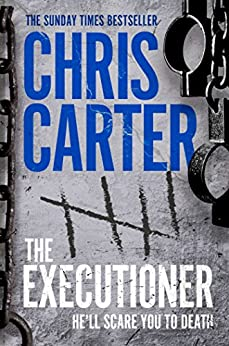 The Executioner: A brilliant serial killer thriller, featuring the unstoppable Robert Hunter by [Carter, Chris]