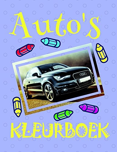 Kleurboek Auto's ✎: Best Cars Coloring Book for Adults! ✌ (Kleurboek Auto's - A SERIES OF COLORING BOOKS, Band 29)