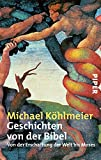 Geschichten von der Bibel: Von der Erschaffung der Welt bis Moses - Michael Köhlmeier