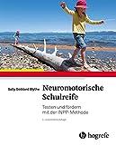 Neuromotorische Schulreife: Testen und fördern mit der INPP-Methode - Sally Goddard Blythe