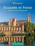 Escapades en France : 52 propositions...