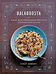 Balaboosta: Super Satisfying, Somewhat Spicy, and Mostly Easy Mediterranean Recipes to Feed the People You Love by Einat Admony (2013) Hardcover