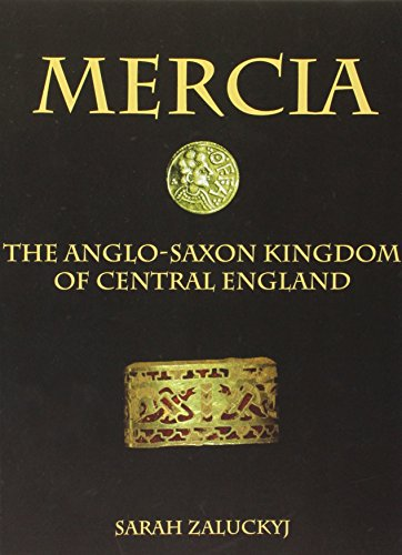 Mercia: The Anglo-Saxon Kingdom of Central England