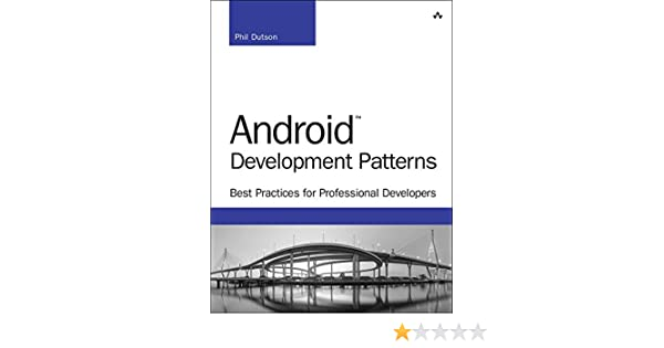 Android Development Patterns: Best Practices for