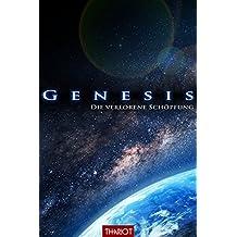Genesis. Die verlorene Schöpfung (Genesis-Saga 1)
