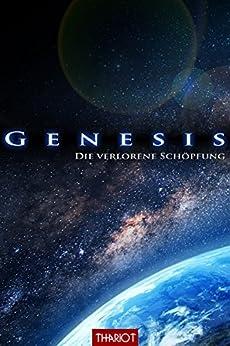Genesis. Die verlorene Schöpfung (Genesis-Saga 1) von [Thariot]