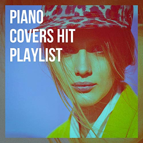 Piano Covers Hit Playlist