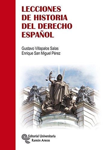 Lecciones de historia del derecho español por Enrique San Miguel Pérez, Gustavo Villapalos Salas