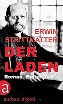 Der Laden: Roman. Erster Teil (German Edition) by [Strittmatter, Erwin]