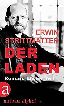 Der Laden: Roman. Erster Teil (German Edition) by [Strittmatter, Erwin]
