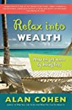 eBook Gratis da Scaricare Relax Into Wealth How to Get More by Doing Less by Alan Cohen 2006 12 28 (PDF,EPUB,MOBI) Online Italiano