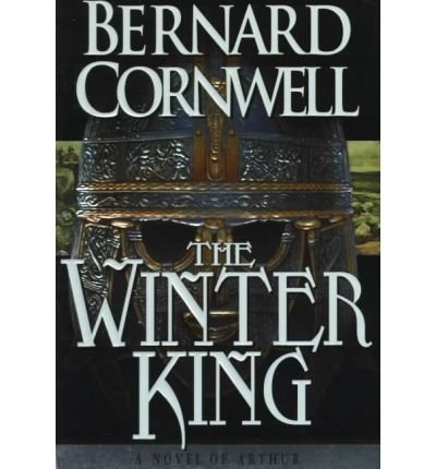 [ [ [ The Winter King: A Novel of Arthur (Warlord Chronicles #NO. 1) [ THE WINTER KING: A NOVEL OF ARTHUR (WARLORD CHRONICLES #NO. 1) BY Cornwell, Bernard ( Author ) Apr-15-1997[ THE WINTER KING: A NOVEL OF ARTHUR (WARLORD CHRONICLES #NO. 1) [ THE WINTER KING: A NOVEL OF ARTHUR (WARLORD CHRONICLES #NO. 1) BY CORNWELL, BERNARD ( AUTHOR ) APR-15-1997 ] By Cornwell, Bernard ( Author )Apr-15-1997 Paperback