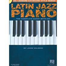 Hal Leonard Keyboard Style Series : Latin Jazz Piano Complete Guide + Cd