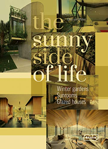 The Sunny Side of Life: Winter gardens, Sunrooms, Glazed houses