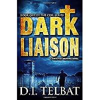 Dark Liaison: A Christian Suspense Novel: Volume 1