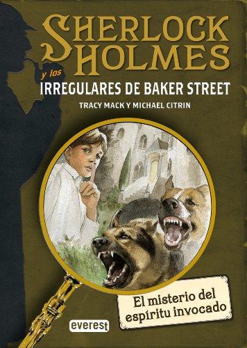 SHERLOCK HOLMES y los irregulares de Baker Street. El misterio del espíritu invocado (Narrativa Everest) por Citrin Michael