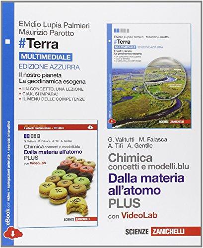 #Terra. Il nostro pianeta, la geodinamica esogena-Chimica: concetti e modelli.blu plus. Ediz. azzurra. Per le Scuole superiori. Con e-book. Con espansione online