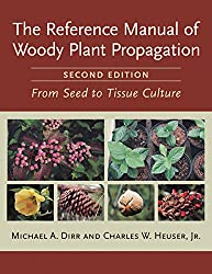 Reference Manual of Woody Plant Propagation: From Seed to Tissue Culture