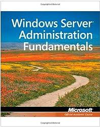 Exam 98-365 MTA Windows Server Administration Fundamentals (Microsoft Official Academic Course)