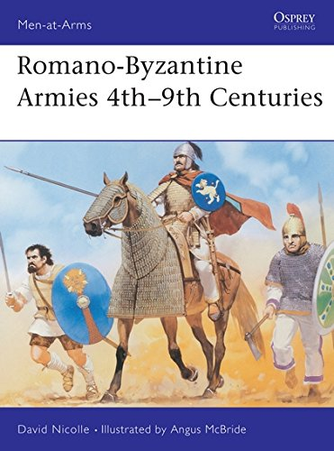Romano-Byzantine Armies 4th-9th Centuries (Men-at-Arms)