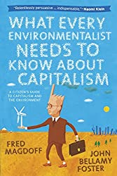 What Every Environmentalist Needs to Know about Capitalism: A Citizen's Guide to Capitalism and the Environment