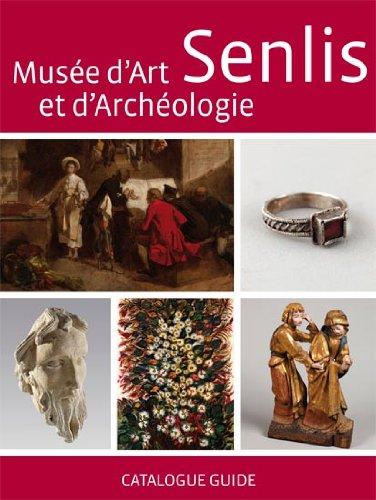Musée d'art et d'archéologie Senlis : Catalogue guide