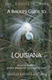 A Birder's Guide to Louisiana (ABA Birdfinding Guides) by Richard Gibbons (2013-07-01)