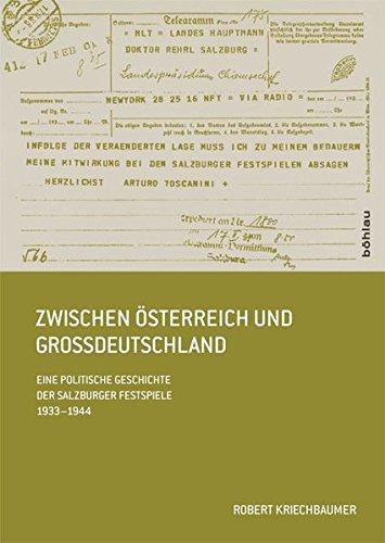 Zwischen Österreich und Großdeutschland: Eine politische Geschichte der Salzburger Festspiele 1933–1944 (Schriftenreihe des Forschungsinstitutes für ... Dr.-Wilfried-Haslauer-Bibliothek, Band 46)