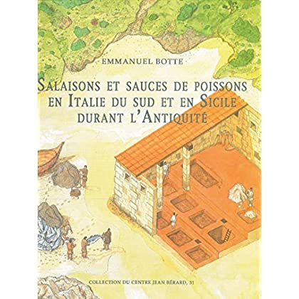 Salaisons et sauces de poissons en Italie du Sud et en Sicile durant l'Antiquité (Collection du Centre Jean Bérard t. 31)