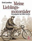 Meine Lieblingsmotorräder: Herausgegeben von Volker Leverkus