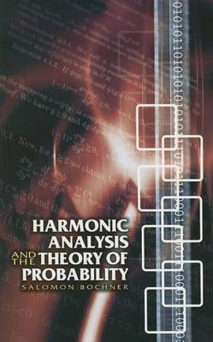 Harmonic Analysis and the Theory of Probability (Dover Books on Mathematics) by Salomon Bochner (2005-10-28)