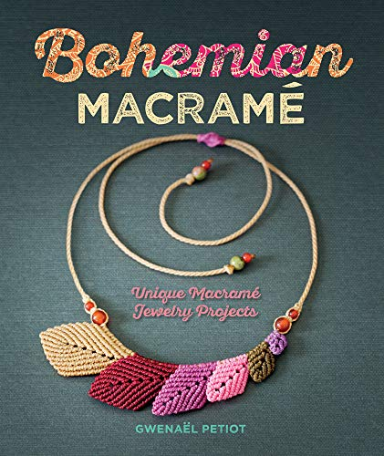 nique Macramé Jewelry Projects ()
